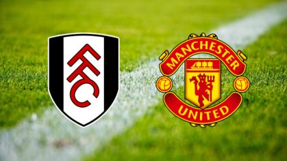 Fulham – Manchester United