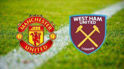 ONLINE: Manchester United - West Ham United