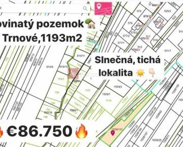 INVESTÍCIA: Rovinatý, slnečný a tichý pozemok Trnové, 1. 193 m2