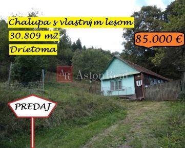 IBA U NÁS! Výnimočná nehnuteľnosť, chalupa a pozemok 30 809m2, Drietoma