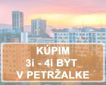 KÚPIME 3i, 4i BYT -  BAV - Petržalka