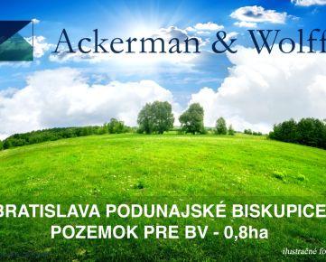 Ackerman & Wolff ponúka na predaj pozemok pre BV o výmere 0,8ha Bratislava – Podunajské Biskupice