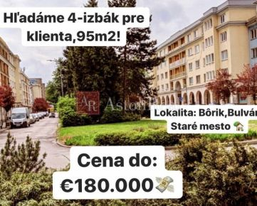 Hľadáme pre nášho klienta: 4-izbový byt, 100 m2, Žilina