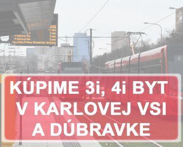 KÚPIME 4i BYT - BAIV - Dúbravka, Karlova Ves