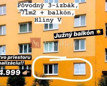 INVESTÍCIA : Pôvodný 3-izbový byt Hliny V, 71m2 + balkón (6m2), ZA