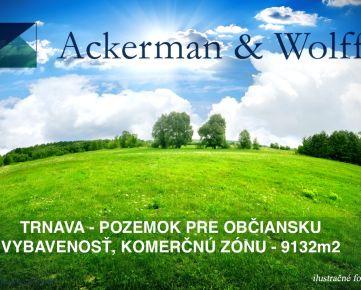 Ackerman & Wolff ponúka na predaj pozemok vTrnave pre občiansku vybavenosť akomerčnú zónu - 9ha